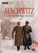 Auschwitz: The Nazis and the 'Final Solution'                                  (2005-2005)
