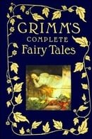 The Complete Grimm's Fairy Tales (The Pantheon Fairy Tale & Folklore Library)