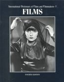 International Dictionary of Films and Filmmakers (4th Edition (4 Vols))