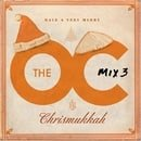 Music From The OC: Mix 3 - Have a Very Merry Chrismukkah