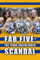 Fab Five: The Texas Cheerleader Scandal                                  (2008)