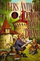 Demons Don't Dream (Xanth, No. 16)