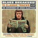 Blues Breakers! 15 classic tracks as covered by Eric Clapton
