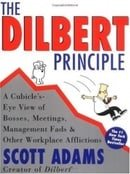 The Dilbert Principle: A Cubicle's-Eye View of Bosses, Meetings, Management Fads & Other Workplace A
