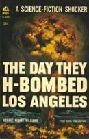 The Day They H-Bombed Los Angeles (Classic Ace SF, D-530)