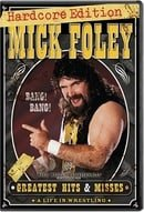 Mick Foley's Greatest Hits and Misses Hardcore Edition