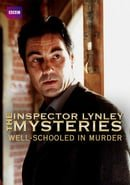 """The Inspector Lynley Mysteries"" Well Schooled in Murder"