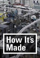How It\'s Made