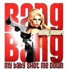 Bang Bang (My Baby Shot Me Down)