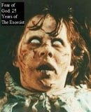 The Fear of God: 25 Years of 'The Exorcist'