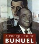 Regarding Buñuel                                  (2000)