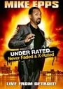 Mike Epps: Under Rated... Never Faded  X-Rated