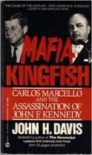 Mafia Kingfish: Carlos Marcello and the Assassination of John F. Kennedy by John H. Davis