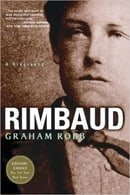 Rimbaud: A Biography by Graham Robb