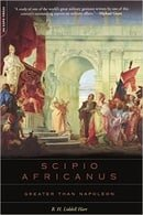 Scipio Africanus: Greater Than Napoleon, by B.H. Lidell Hart