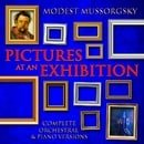 Modest Mussorgsky: Pictures at an Exhibition - Complete Orchestral & Piano Versions