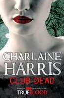 Club Dead (Sookie Stackhouse, Book 3)