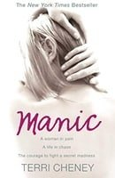Manic: A woman in pain. A life in chaos. The courage to fight a secret madness.