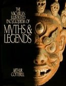 The Macmillan Illustrated Encyclopedia of Myths and Legends