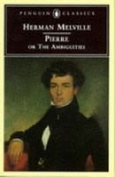 Pierre: or, The Ambiguities (Penguin Classics)