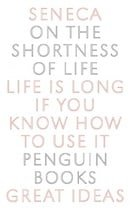 Penguin Great Ideas : On the Shortness of Life