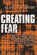 Creating Fear: News and the Construction of Crisis (Social Problems & Social Issues)