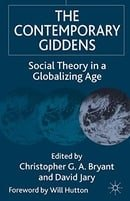 The Contemporary Giddens: Social Theory in a Globalizing Age