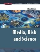 Media, Risk & Science (Issues in Cultural and Media Studies)