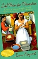 Like Water for Chocolate: A Novel in Monthly Installments with Recipes, Romances, and Home Remedies