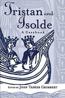 Tristan and Isolde: A Casebook (Arthurian Characters)