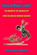 Tales of Magic Land 1: The Wizard of the Emerald City and Urfin Jus and his Wooden Soldiers