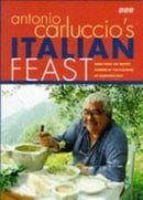 Antonio Carluccio's Italian Feast: More than 1000 Recipes Inspired by the Flavours of Northern Italy