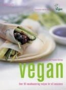 The Vegan Cookbook: Over 90 Mouthwatering Recipes for All Occasions (Hamlyn Food & Drink S.)