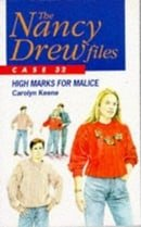 The Nancy Drew Files 32: High Marks for Malice