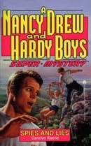 Spies and Lies (Nancy Drew & the Hardy Boys Super Mystery Series)