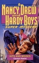Hits and Misses (Nancy Drew & the Hardy Boys Super Mystery Series)