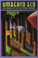 Six Walks in the Fictional Woods (Charles Eliot Norton Lectures) (The Charles Eliot Norton Lectures)