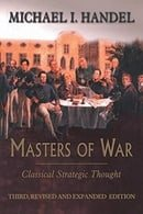 Masters of War: Classical Strategic Thought