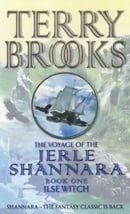 Ilse Witch: The Voyage of the Jerle Shannara 1: Ilse Witch Bk. 1