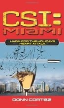 Harm for the Holidays: Heart Attack (CSI: Miami)
