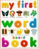 My First Word Board Book