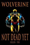 Wolverine: Not Dead Yet (Marvel Premiere Classic)