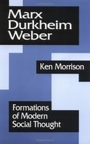 Marx, Durkheim, Weber: Formations of Modern Social Thought: Foundations of Modern Social Thought