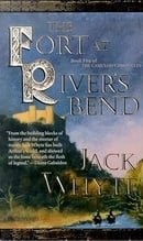 The Fort at River's Bend (The Camulod Chronicles)