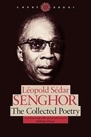 Leopold Sedar Senghor: The Collected Poetry (CARAF Books: Caribbean and African Literature Translate