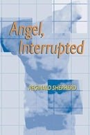 Angel Interrupted (Pitt Poetry Series)