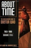 About Time: 1963-1966 Seasons 1 to 3 (About Time; The Unauthorized Guide to Dr. Who (Mad Norwegian P