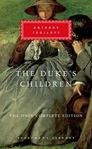 The Duke's Children: The Only Complete Edition (Everyman's Library (Cloth))