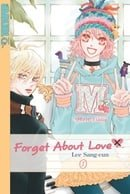Forget about Love, Volume 1