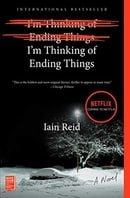 I'm Thinking of Ending Things: A Novel